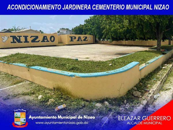 Acondicionamiento y mantenimiento de Jardinera Cementerio Municipal, aseo Urbano carretera Nizao – Santana.